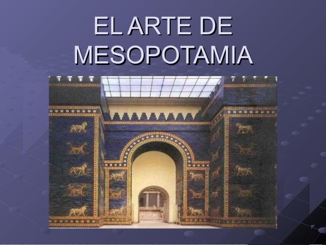 EL ARTE DEEL ARTE DE MESOPOTAMIAMESOPOTAMIA