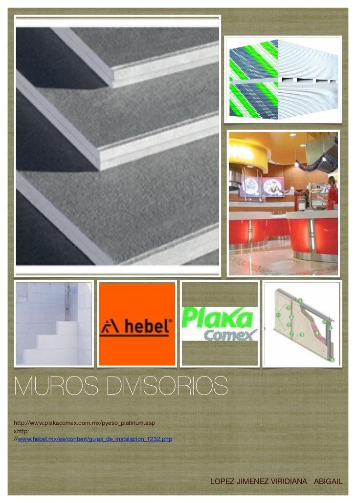 MUROS DIVISORIOShttp://www.plakacomex.com.mx/pyeso_platinum.aspxhttp://www.hebel.mx/es/content/guias_de_instalacion_1232.p...