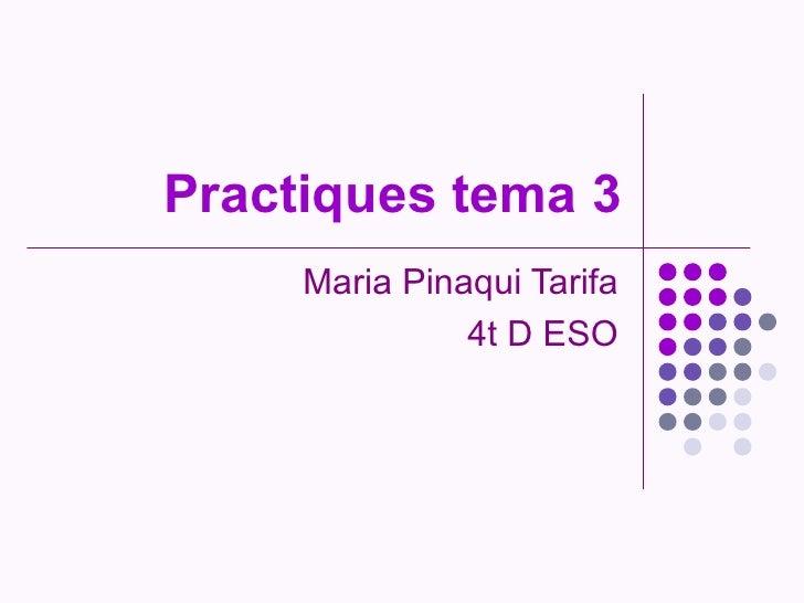 Practiques tema 3     Maria Pinaqui Tarifa               4t D ESO