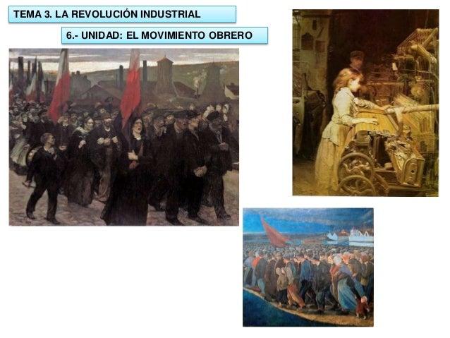TEMA 3. LA REVOLUCIÓN INDUSTRIAL 6.- UNIDAD: EL MOVIMIENTO OBRERO