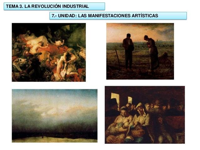 TEMA 3. LA REVOLUCIÓN INDUSTRIAL 7.- UNIDAD: LAS MANIFESTACIONES ARTÍSTICAS