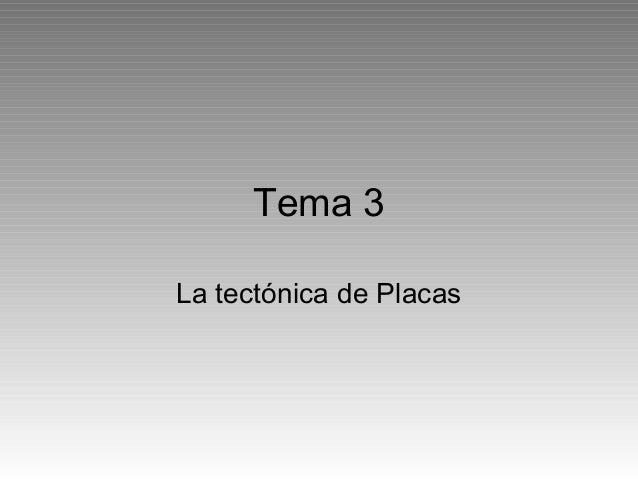 Tema 3 La tectónica de Placas