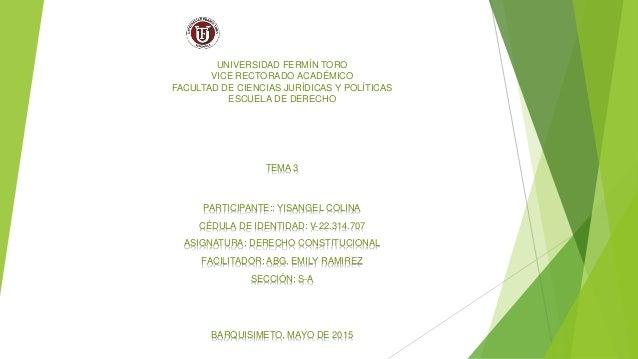 UNIVERSIDAD FERMÍN TORO VICE RECTORADO ACADÉMICO FACULTAD DE CIENCIAS JURÍDICAS Y POLÍTICAS ESCUELA DE DERECHO TEMA 3 PART...