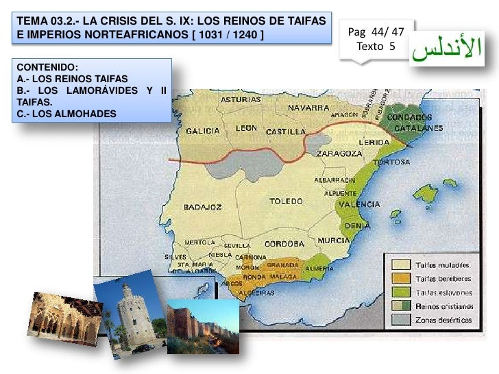 TEMA 03.2.- LA CRISIS DEL S. IX: LOS REINOS DE TAIFAS  E IMPERIOS NORTEAFRICANOS [ 1031 / 1240 ]<br />Pag  44/ 47<br />Tex...
