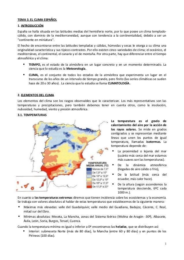 TEMA 3. EL CLIMA ESPAÑOL1. INTRODUCCIÓNEspaña se halla situada en las latitudes medias del hemisferio norte, por lo que po...