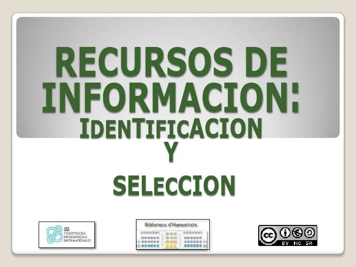 Identifica los recursos  de información¿Qué son los recursos de información?Cualquier tipo de documento que contienen dato...