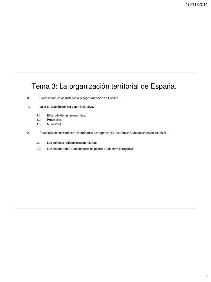 15/11/2011     Tema 3: La organización territorial de España.0.      Breve introducción histórica a la regionalización en ...