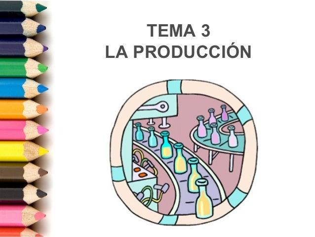 TEMA 3 LA PRODUCCIÓN