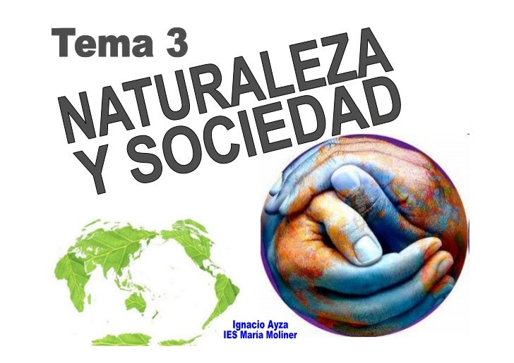 Tema 3. NATURALEZA Y SOCIEDAD.