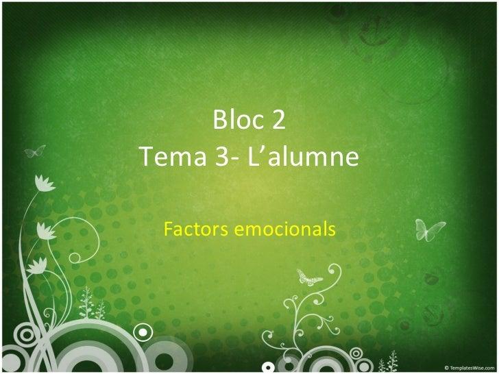 Bloc 2 Tema 3- L'alumne Factors emocionals
