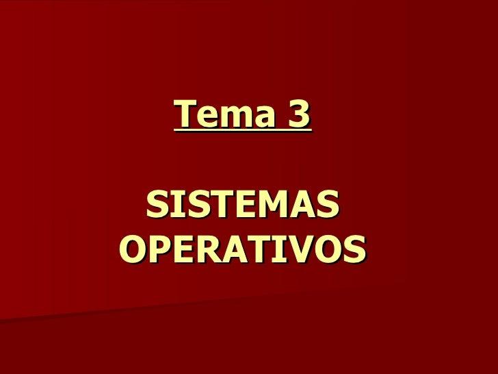 Tema 3 SISTEMAS OPERATIVOS