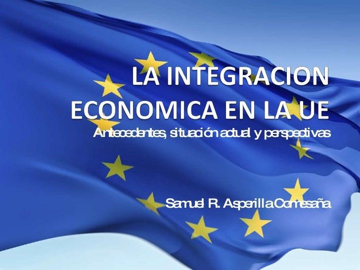 Antecedentes, situación actual y perspectivas Samuel R. Asperilla Comesaña