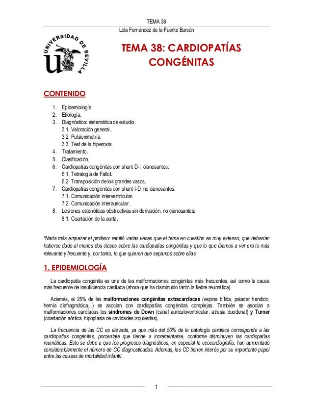 TEMA 38 Lola Fernández de la Fuente Bursón 1 TEMA 38: CARDIOPATÍAS CONGÉNITAS CONTENIDO 1. Epidemiología. 2. Etiología. 3....