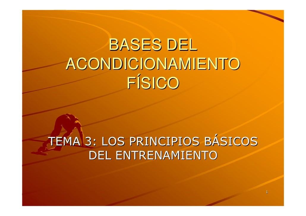 BASES DEL   ACONDICIONAMIENTO         FÍSICO   TEMA 3: LOS PRINCIPIOS BÁSICOS       DEL ENTRENAMIENTO                     ...