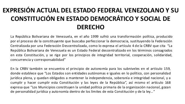 EXPRESIÓN ACTUAL DEL ESTADO FEDERAL VENEZOLANO Y SU CONSTITUCIÓN EN ESTADO DEMOCRÁTICO Y SOCIAL DE DERECHO La República Bo...
