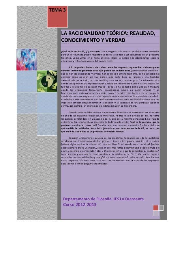 TEMA 3                       LA RACIONALIDAD TEÓRICA: REALIDAD,                       CONOCIMIENTO Y VERDAD               ...