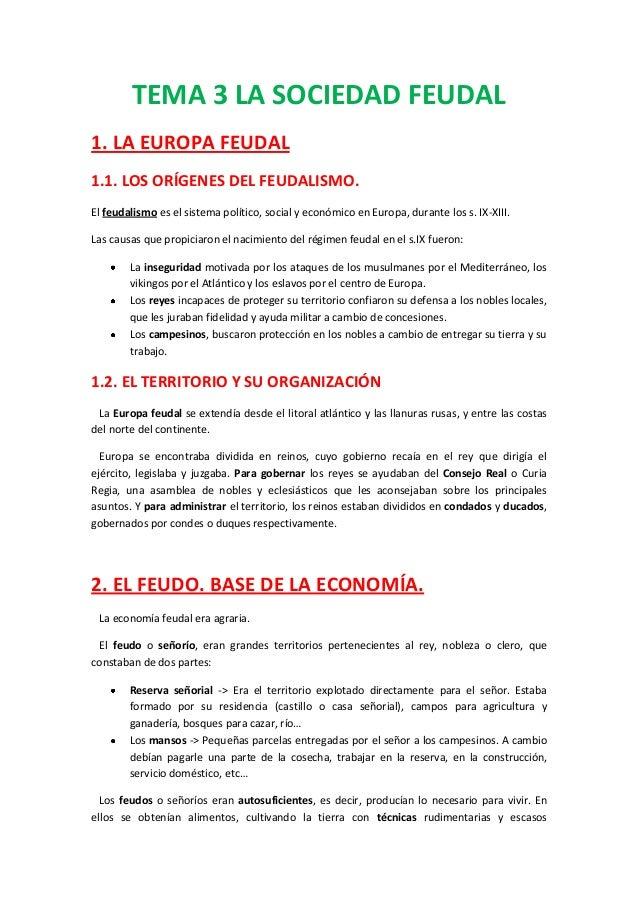 TEMA 3 LA SOCIEDAD FEUDAL 1. LA EUROPA FEUDAL 1.1. LOS ORÍGENES DEL FEUDALISMO. El feudalismo es el sistema político, soci...