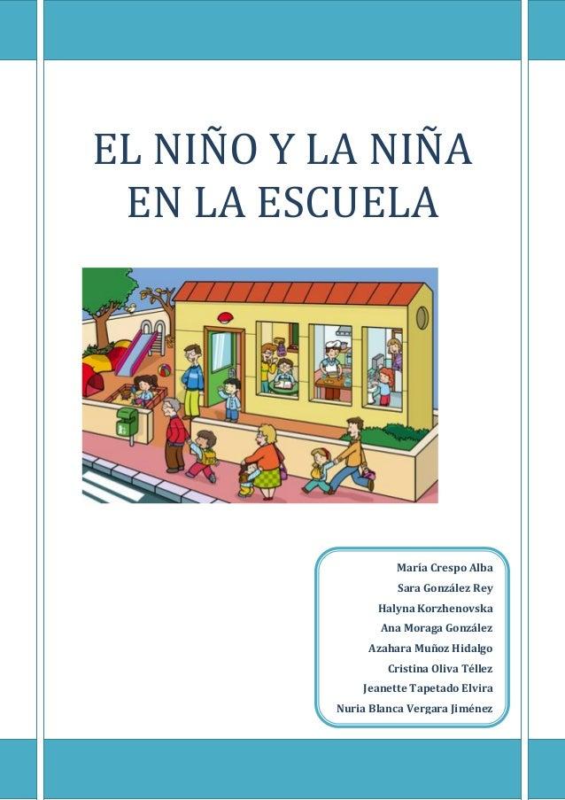 EL NIÑO Y LA NIÑA EN LA ESCUELA                    María Crespo Alba                    Sara González Rey                 ...