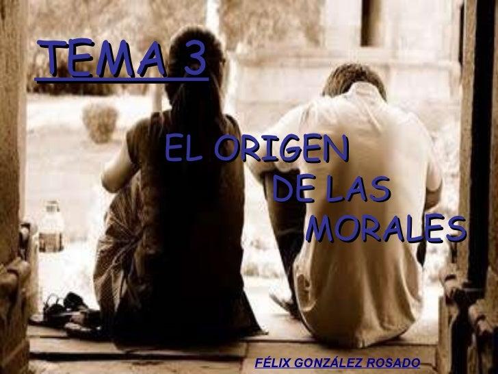 Tema 3 el origen de las morales