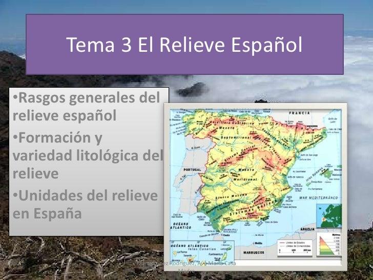 Tema 3 El Relieve Español<br /><ul><li>Rasgos generales del relieve español