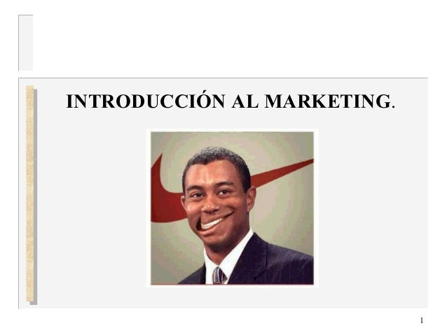 1 INTRODUCCIÓN AL MARKETING.