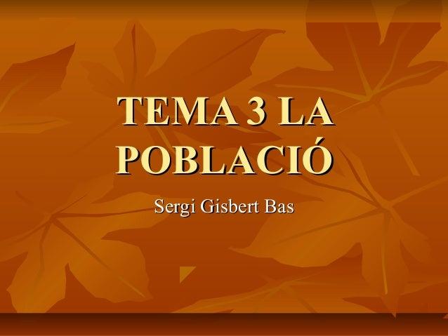Tema 3 la_poblacio_sergi_gisbert_bas