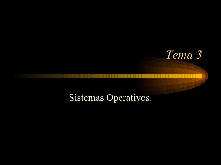 Tema 3 Sistemas Operativos.