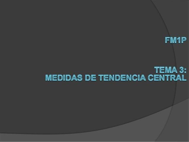 Medidas de Tendencia Central. Anteriormente hemos descrito cómo se agrupan los datos para poder recabar información en tor...