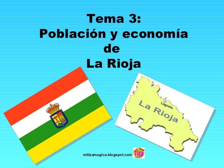 Tema 3:Población y economía         de      La Rioja     mitizamagica.blogspot.com