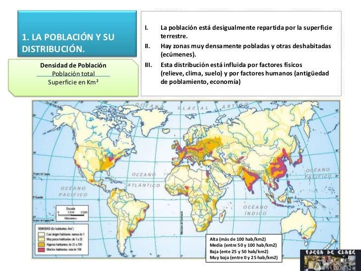 I.     La población está desigualmente repartida por la superficie1. LA POBLACIÓN Y SU              terrestre.            ...