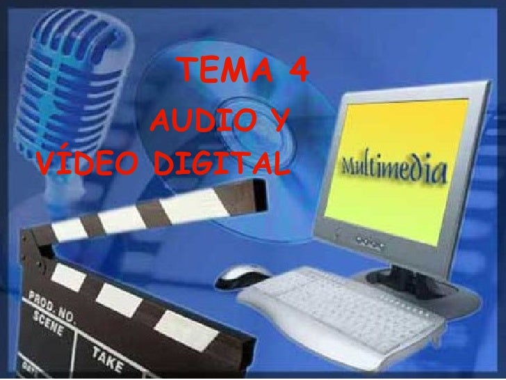 TEMA 4 AUDIO Y VÍDEO DIGITAL