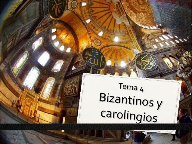 Tema 4 - Bizantinos y carolingios