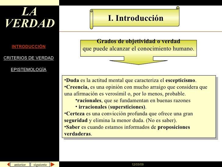 LA VERDAD INTRODUCCIÓN CRITERIOS DE VERDAD EPISTEMOLOGÍA <ul><li>Duda  es la actitud mental que caracteriza el  escepticis...
