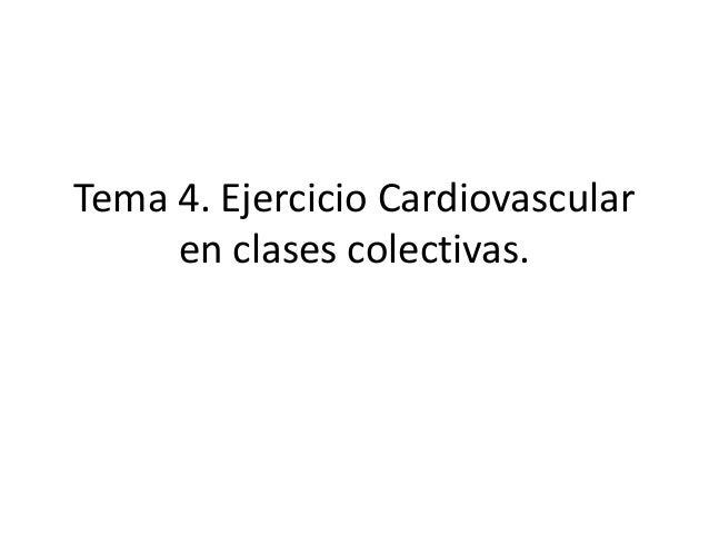 Tema 4. Ejercicio Cardiovascularen clases colectivas.