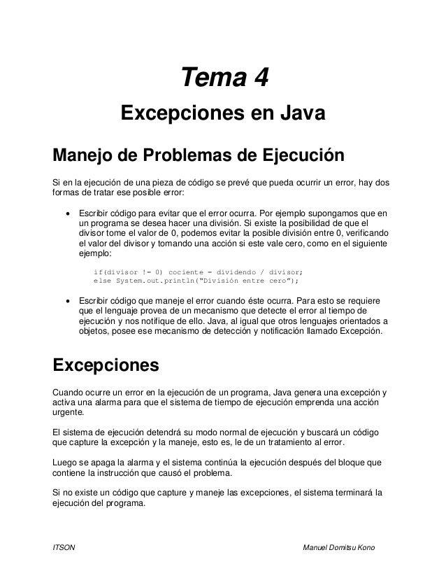 ITSON Manuel Domitsu Kono Tema 4 Excepciones en Java Manejo de Problemas de Ejecución Si en la ejecución de una pieza de c...