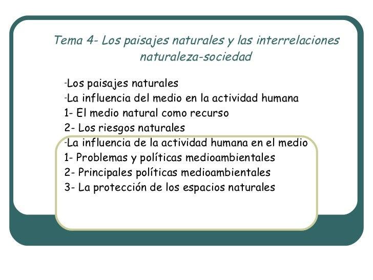 Tema 4- Los paisajes naturales y las interrelaciones naturaleza-sociedad <ul><li>Los paisajes naturales </li></ul><ul><li>...