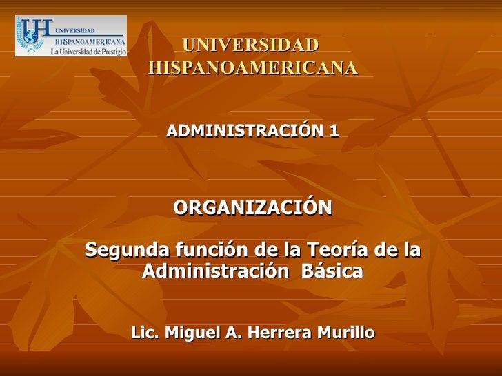 UNIVERSIDAD      HISPANOAMERICANA        ADMINISTRACIÓN 1         ORGANIZACIÓNSegunda función de la Teoría de la     Admin...