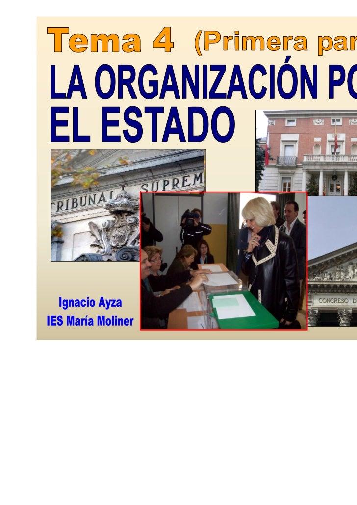 TEMA 4 (Primera parte). LA ORGANIZACIÓN POLÍTICA. EL ESTADO.