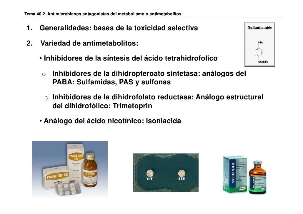 Tema 40.2. Antimicrobianos antagonistas del metabolismo o antimetabolitos1. Generalidades: bases de la toxicidad selectiva...