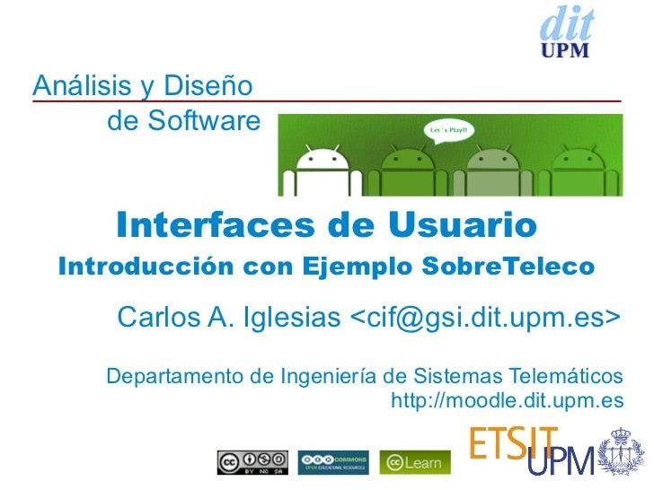 Análisis y Diseño      de Software      Interfaces de Usuario Introducción con Ejemplo SobreTeleco      Carlos A. Iglesias...