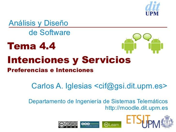Análisis y Diseño      de SoftwareTema 4.4Intenciones y ServiciosPreferencias e Intenciones       Carlos A. Iglesias <cif@...