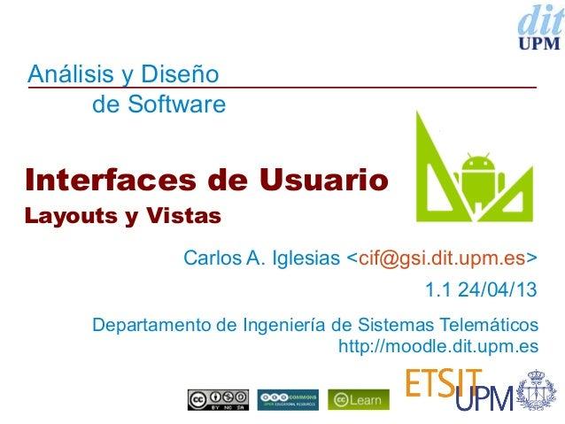 Análisis y Diseñode SoftwareDepartamento de Ingeniería de Sistemas Telemáticoshttp://moodle.dit.upm.esInterfaces de Usuari...