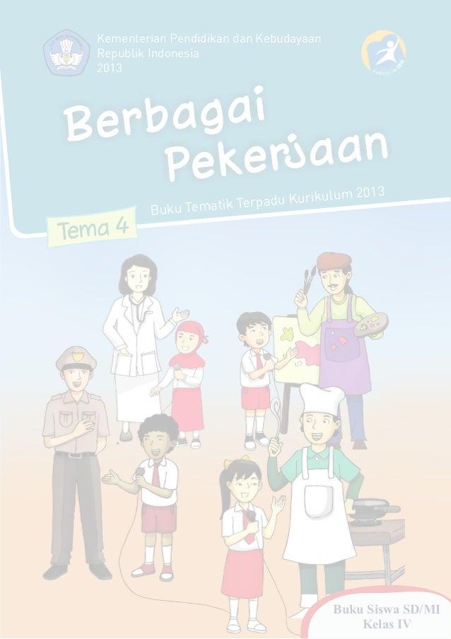 Berbagai Pekerjaan Tema 4 Buku Tematik Terpadu Kurikulum 2013 Kementerian Pendidikan dan Kebudayaan Republik Indonesia 201...