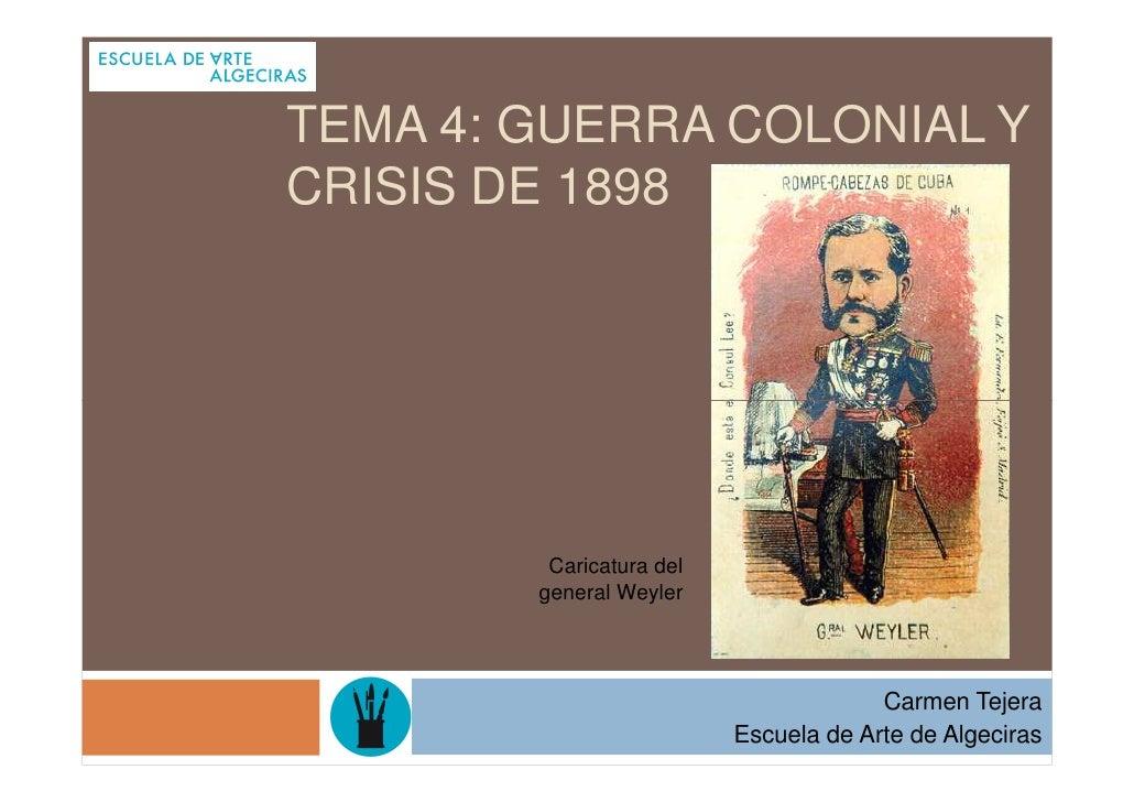 TEMA 4: GUERRA COLONIAL YCRISIS DE 1898         Caricatura del        general Weyler                                      ...