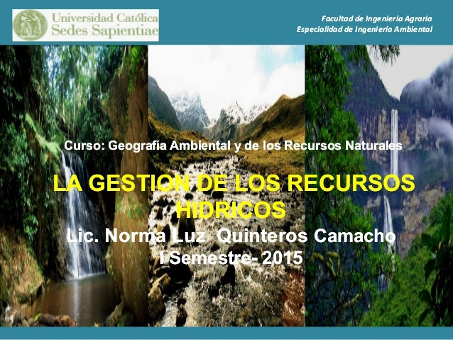 Curso: Geografía Ambiental y de los RecursosCurso: Geografía Ambiental y de los Recursos NaturalesNaturales LA GESTION DE ...
