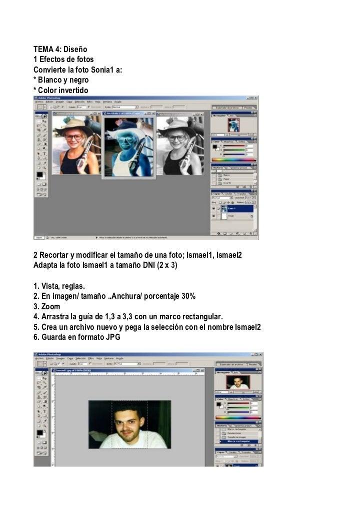 TEMA 4: Diseño1 Efectos de fotosConvierte la foto Sonia1 a:* Blanco y negro* Color invertido2 Recortar y modificar el tama...