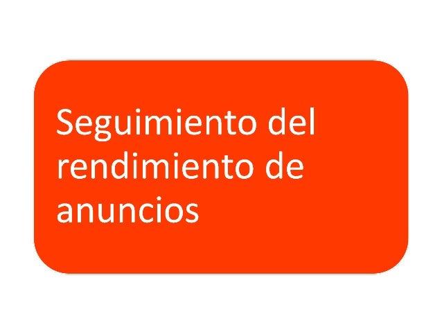 Objetivos Tema 4• Conceptos básicos sobre calidad y  rendimiento.• Visibilidad y solución de problemas de los  anuncios.• ...