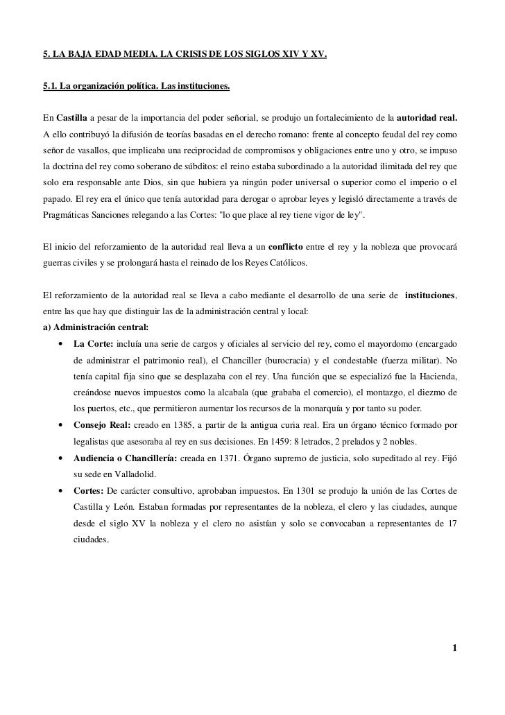 5. LA BAJA EDAD MEDIA. LA CRISIS DE LOS SIGLOS XIV Y XV.5.1. La organización política. Las instituciones.En Castilla a pes...
