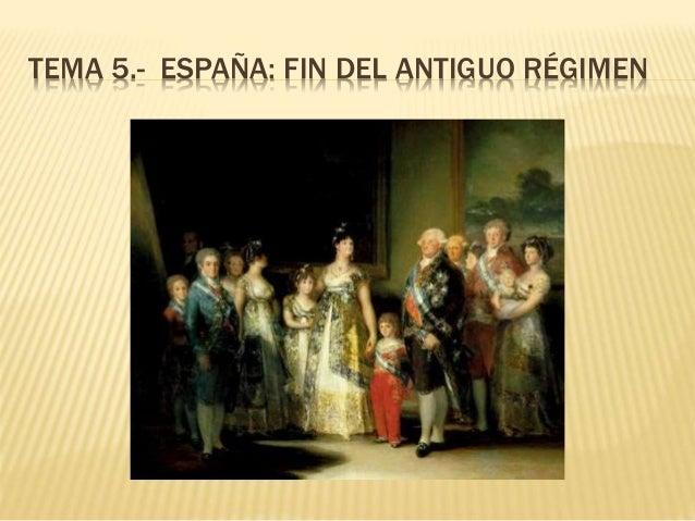 TEMA 5.- ESPAÑA: FIN DEL ANTIGUO RÉGIMEN