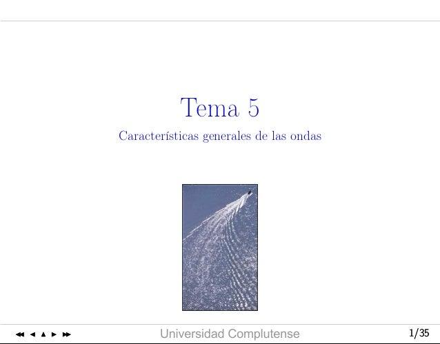 Curso2006-2007 UniversidadComplutense 1/351/35 Tema 5 Características generales de las ondas